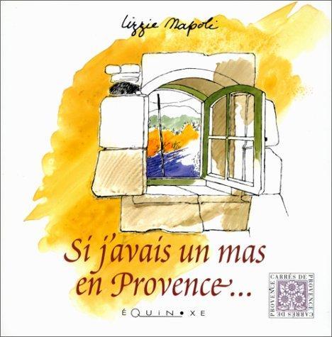 Si j 39 avais un mas en provence editions equinoxe librairie en ligne livres de provence - Un mas en provence ...