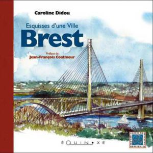editions-equinoxe-160-carres-de-bretagne-brest-esquisses-dune-ville