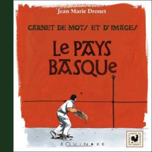 editions-equinoxe-219-carres-de-france-le-pays-basque-carnet-de-mots-et-dimages