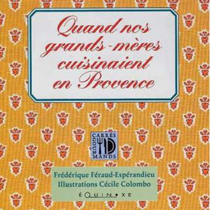 editions-equinoxe-244-carres-gourmands-quand-nos-grands-meres-cuisinaient-en-provence