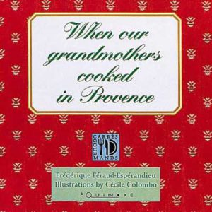 editions-equinoxe-245-carres-gourmands-when-our-grandmothers-cooked-in-provence-edition-anglaise