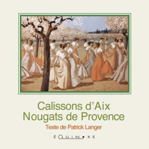 editions-equinoxe-258-carres-gourmands-calissons-daix-nougats-de-provence