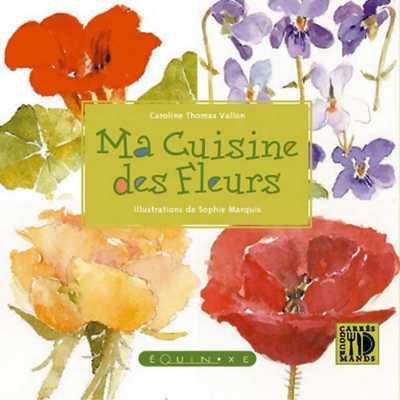 Ma cuisine des fleurs editions equinoxe librairie en for Cree ma cuisine en ligne