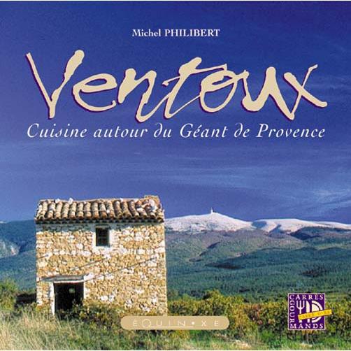 Ventoux cuisine autour du g ant de provence - Livre de cuisine en ligne ...
