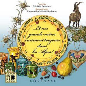 editions-equinoxe-293-carres-gourmands-et-nos-grands-meres-cuisinent-toujours-dans-les-alpes