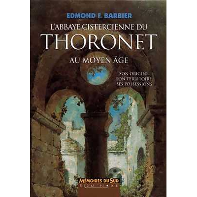 l 39 abbaye cistercienne du thoronet au moyen ge 9782908209914 editions equinoxe. Black Bedroom Furniture Sets. Home Design Ideas
