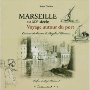 editions-equinoxe-407-le-temps-retrouve-marseille-au-xixe-siecle-voyage-autour-du-port