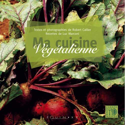 Ma cuisine vegetalienne editions equinoxe librairie en - Livre de cuisine en ligne ...