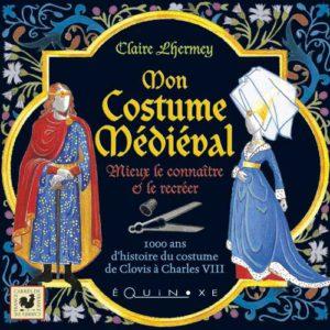editions-equinoxe-549-carre-medieval-mon-costume-medieval-mieux-le-connaitre-et-le-recreer