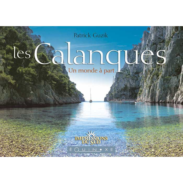 les calanques un monde part editions equinoxe librairie en ligne livres de provence. Black Bedroom Furniture Sets. Home Design Ideas