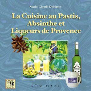 editions-equinoxe-664-carres-gourmands-cuisine-au-pastis-absinthe-et-liqueurs-de-provence