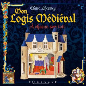 editions-equinoxe-709-carre-medieval-mon-logis-medieval-a-chacun-son-toit
