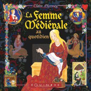 editions-equinoxe-790-carre-medieval-la-femme-medievale-au-quotidien
