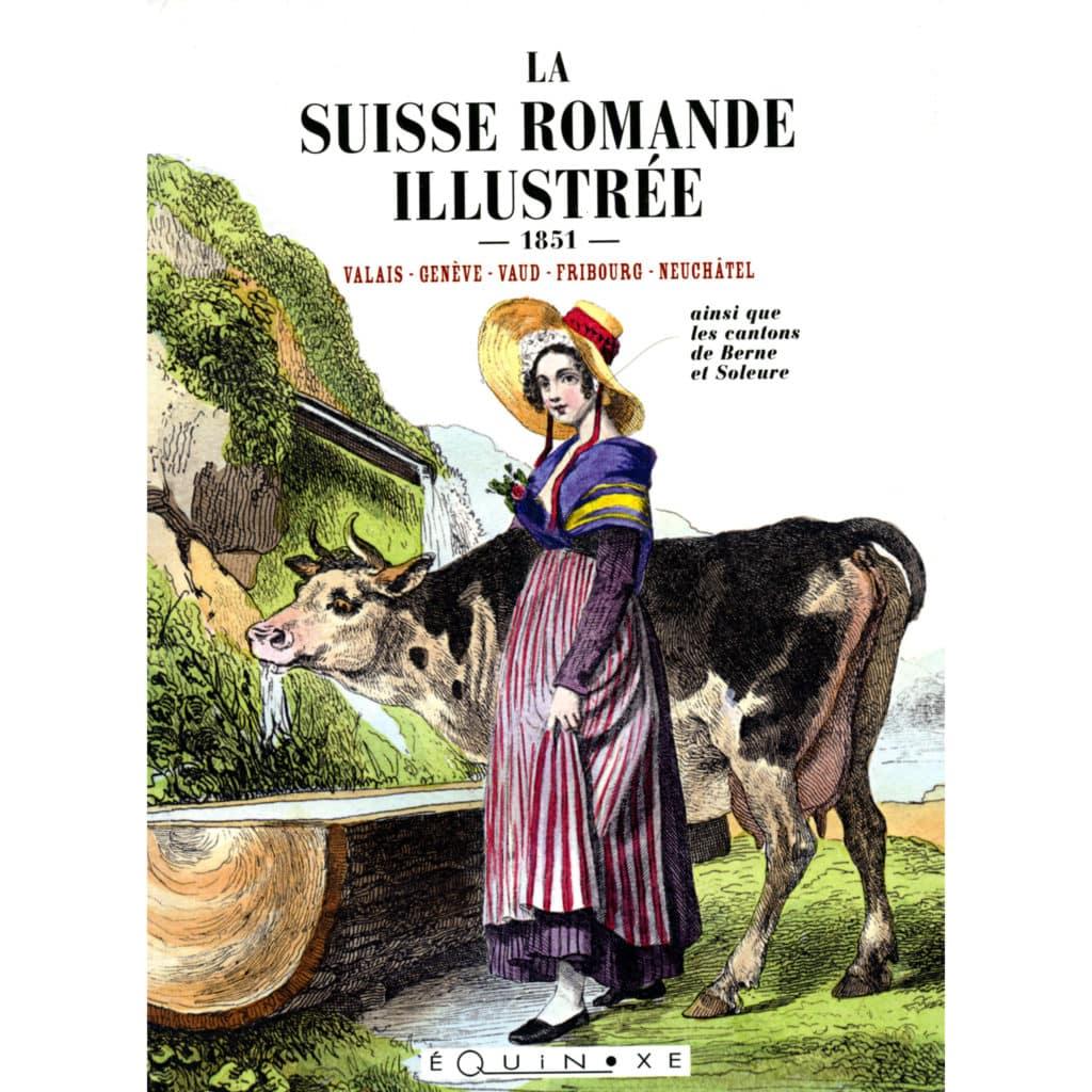 la suisse romande illustr e editions equinoxe librairie en ligne livres de provence. Black Bedroom Furniture Sets. Home Design Ideas