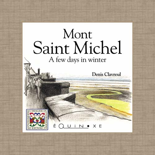 MONT SAINT-MICHEL A FEW DAYS IN WINTER (english ed)