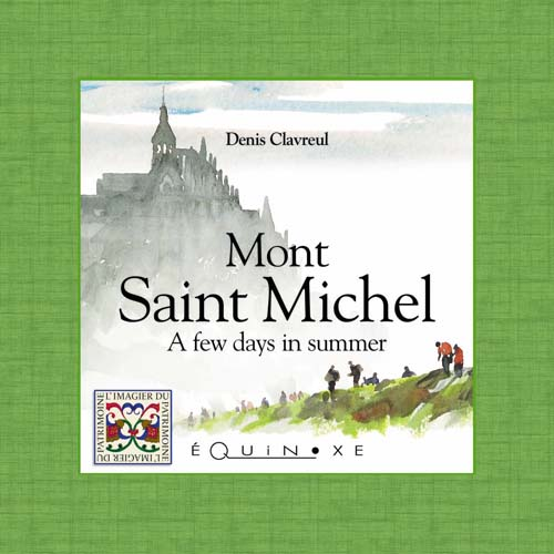 MONT SAINT-MICHEL   A FEW DAYS IN SUMMER (english ed)