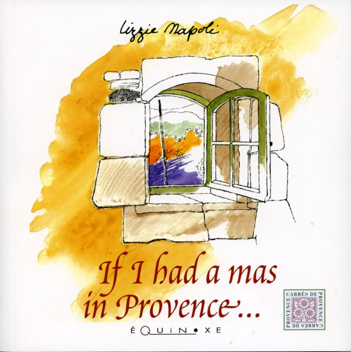 I HAD A MAS IN PROVENCE...